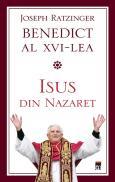 Isus din Nazaret - Papa Benedict al XVI-lea
