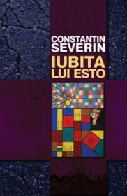 Iubita lui Esto - Constantin Severin