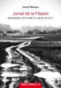 JURNAL DE LA FILIPENI (apostolatul unui medic in ?epoca de aur?) - PATRASCU, Viorel