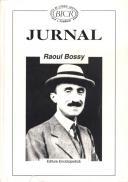 Jurnal (2 noiembrie 1940-9 iulie 1969) - Raoul Bossy