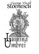 Lumina Umbrei - George Virgil Stoenescu