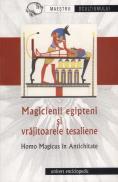 Magicienii egipteni si vrajitoarele tesaliene -