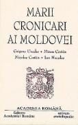 Marii cronicari ai Moldovei - Academia Romana