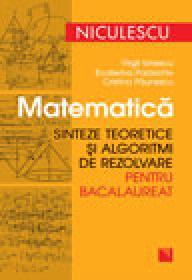 Matematica. Sinteze teoretice si algoritmi de rezolvare pentru bacalaureat - Virgil Ionescu, Ecaterina Paraschiv, Cristina Paunescu