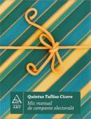 Mic manual de campanie electorala - Quintus-Tullius Cicero