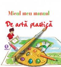 Micul meu manual de arta plastica -