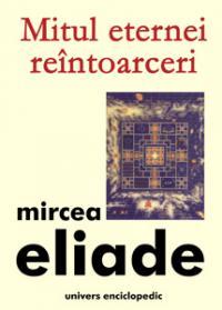 Mitul eternei reintoarceri - Mircea Eliade