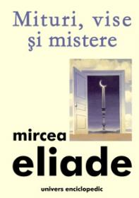 Mituri, vise si mistere - Mircea Eliade