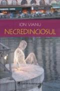 Necredinciosul - Ion Vianu