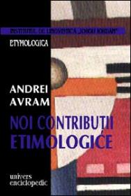 Noi contributii etimologice - Andrei Avram