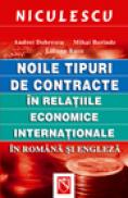 Noile tipuri de contracte in relatiile economice internationale in romana si engleza - Andrei Dobrescu, Mihai Berinde, Liliana Rusu