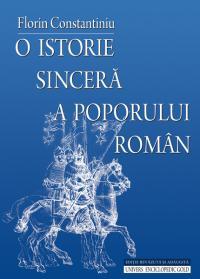 O istorie sincera a poporului roman - editie revazuta si adaugita - Florin Constantiniu