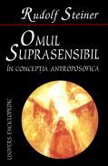 Omul suprasensibil in conceptia antroposofica - Rudolf Steiner