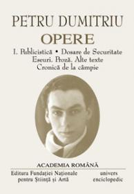 Opere. Volumul I - III - Petru Dumitriu