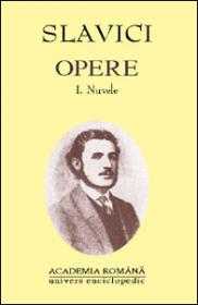 Opere. Volumul I + II - Ioan Slavici