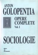 Opere complete. Vol. I. Sociologie - Anton Golopentia