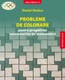PROBLEME DE COLORARE - pentru pregatirea concursurilor de matematica - STRETCU, Daniel