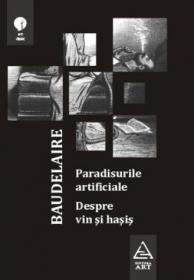 Paradisurile artificiale. Despre vin si hasis - Charles Baudelaire