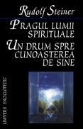 Pragul lumii spirituale. Un drum spre cunoasterea de sine - Rudolf Steiner
