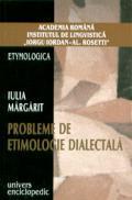 Probleme de etimologie dialectala - Iulia Margarit