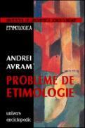 Probleme de etimologie - Andrei Avram
