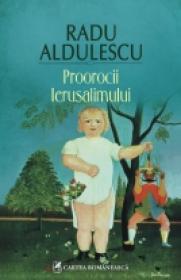 Proorocii Ierusalimului - Radu Aldulescu