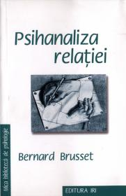 Psihanaliza relatiei - Bernard Brusset