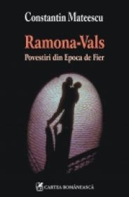 Ramona-Vals. Povestiri din Epoca de Fier - Constantin Mateescu