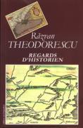Regards dhistoire - Razvan Theodorescu