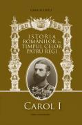 Regii Romaniei. Vol. I - Carol I, vol. II - Ferdinand, vol. III - Carol II, vol.IV - Mihai - Ioan Scurtu