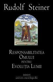 Responsabilitatea omului pentru evolutia lumii - Rudolf Steiner