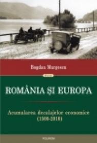 Romania si Europa. Acumularea decalajelor economice (1500-2010) - Bogdan Murgescu