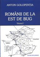 Romanii de est de Bug. Vol. I-II - Anton Golopentia