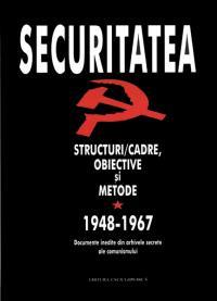 Securitatea. Structuri/cadre, obiective si metode. 1948-1989 (vol. I-II) - Consiliul National pentru Studirea Arhivelor Securitatii