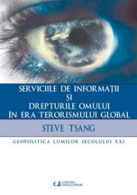 Serviciile de informatii si drepturile omului in era terorismului global - Steve Tsang