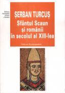 Sfantul Scaun si romanii in sec. al XIII-lea - Serban Turcus