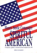 Spiritul american. O interpretare a gandirii si caracterului american incepand din anii 1880 - Henry Steele Commager