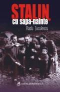 Stalin, cu sapa-nainte - Radu Tuculescu