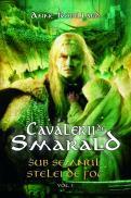 Sub semnul stelei de foc - seria Cavalerii de Smarald, vol.I - Anne Robillard