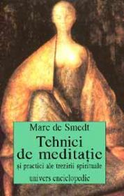 Tehnici de meditatie si practici ale trezirii spirituale - Marc de Smedt