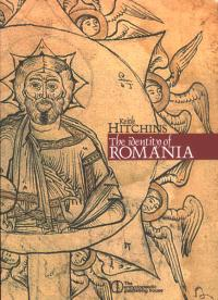 The Identity of Romania - Keith Hitchins