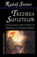 Trezirea sufletelor. Evenimente sufletesti si spirituale in imagini scenice - Rudolf Steiner