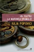 Un teatru la marginea drumului - Iulia Popovici