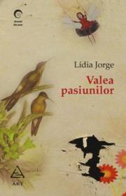 Valea pasiunilor - Lidia Jorge