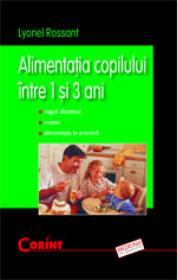 Alimentatia copilului intre 1 si 3 ani  - Lyonel Rossant