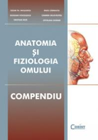Anatomia si fiziologia omului. Compendiu  - C. Niculescu + colectiv