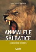 Animalele salbatice. Enciclopedie completa  - Esther Verhoef-Verhallen