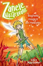 Bagheta magica din helesteu  - Lucy Mayflower