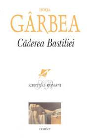 Caderea bastiliei  - Horia Garbea