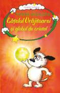 Catelul vrajitoarei si globul de cristal - vol. 4  - Frank Rodgers